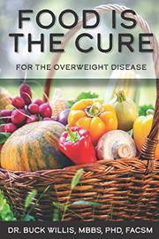 FOOD IS THE CURE by Buck Willis