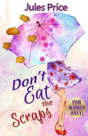 DON'T EAT THE SCRAPS by Jules Price