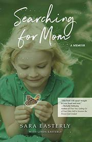 SEARCHING FOR MOM by Sara Easterly