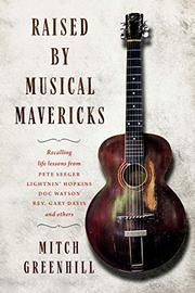 RAISED BY MUSICAL MAVERICKS by Mitch Greenhill