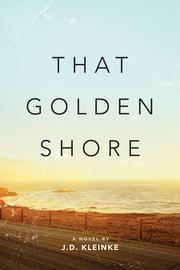 THAT GOLDEN SHORE by J.D.  Kleinke