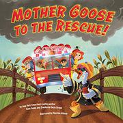 MOTHER GOOSE TO THE RESCUE! by Nate Evans