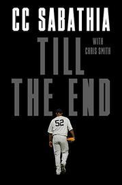 TILL THE END by C.C. Sabathia