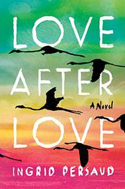 LOVE AFTER LOVE by Ingrid Persaud