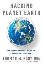 HACKING PLANET EARTH by Thomas M.  Kostigen