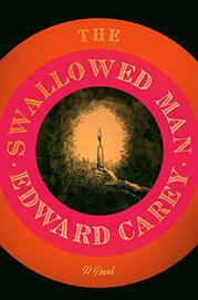 THE SWALLOWED MAN by Edward Carey