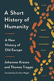 A SHORT HISTORY OF HUMANITY by Johannes Krause