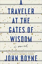 A TRAVELER AT THE GATES OF WISDOM by John Boyne