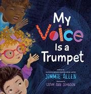 MY VOICE IS A TRUMPET by Jimmie Allen