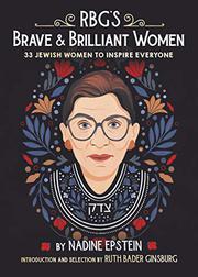 RBG'S BRAVE & BRILLIANT WOMEN by Nadine Epstein