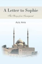 A LETTER TO SOPHIE by Aziz Anis