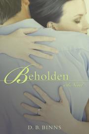 BEHOLDEN by D.B. Binns