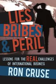 LIES, BRIBES, & PERIL by Ron Cruse