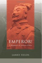 EMPEROR! A ROMANCE OF ANCIENT CHINA by Lanny Fields