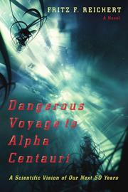DANGEROUS VOYAGE TO ALPHA CENTAURI by Fritz F. Reichert