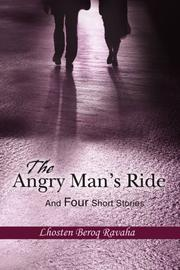 THE ANGRY MAN'S RIDE AND FOUR SHORT STORIES by Lhosten Beroq Ravaha