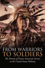 FROM WARRIORS TO SOLDIERS by Gary and Phil Lucas Robinson