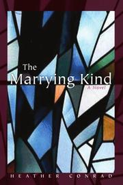 THE MARRYING KIND by Heather Conrad