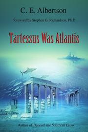 TARTESSUS WAS ATLANTIS by C.E. Albertson