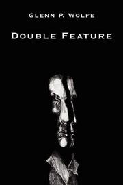 DOUBLE FEATURE by Glenn P. Wolfe