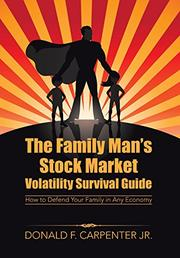 The Family Man's Stock Market Volatility Survival Guide by Donald F. Carpenter, Jr.