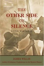 THE OTHER SIDE  OF SILENCE by James Willis
