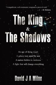 THE KING & THE SHADOWS by David J.A. Milne