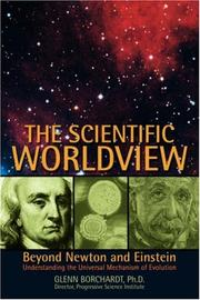THE SCIENTIFIC WORLDVIEW by Glenn Borchardt
