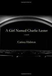 A GIRL NAMED  CHARLIE LESTER by Carissa Halston