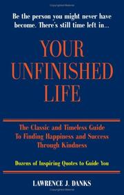 YOUR UNFINISHED LIFE by Lawrence J. Danks