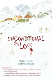 UNCONDITIONAL LOSS by Orrin  Lippoff