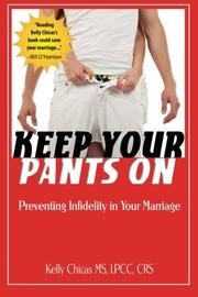 KEEP YOUR PANTS ON by Kelly Chicas
