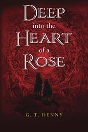 Book Cover for DEEP INTO THE HEART OF A ROSE