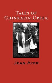 TALES OF CHINKAPIN CREEK by Jean Ayer
