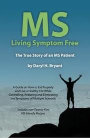 MS LIVING SYMPTOM FREE by Daryl H. Bryant