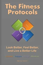 THE FITNESS PROTOCOLS by Epi Torres