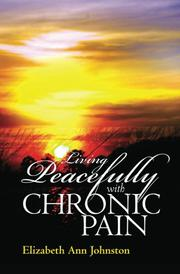 Living Peacefully with Chronic Pain by Elizabeth Ann Johnston