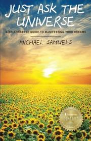 JUST ASK THE UNIVERSE by Michael Samules
