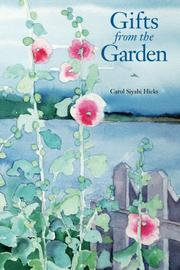 GIFTS FROM THE GARDEN by Carol Siyahi Hicks