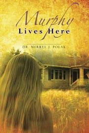 MURPHY LIVES HERE by Merryl Polak