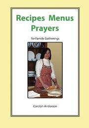 RECIPES MENUS PRAYERS by Carolyn Anderson