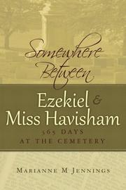 Somewhere Between Ezekiel & Miss Havisham by Marianne M. Jennings