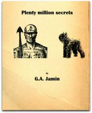 PLENTY MILLION SECRETS by G.A. Jamin