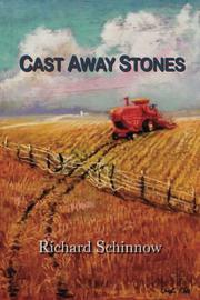 Cast Away Stones by Richard Schinnow