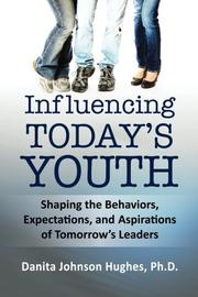 Book Cover for INFLUENCING TODAY'S YOUTH