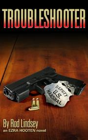 TROUBLESHOOTER by Rod Lindsey