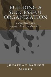Building a Successful Organization by Jonathan Bannon Maher