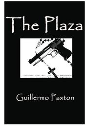 THE PLAZA by Guillermo Paxton