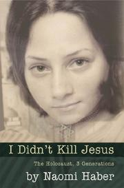 I DIDN'T KILL JESUS by Naomi Daniela Haber