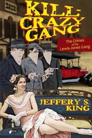 KILL CRAZY GANG by Jeffery S. King
